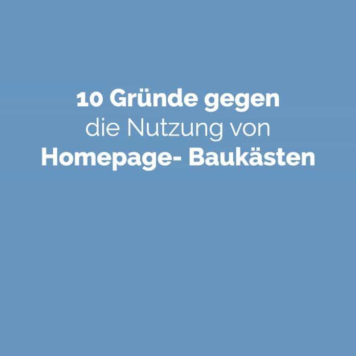 10 Gründe gegen die Nutzung von Homepage-Baukästen
