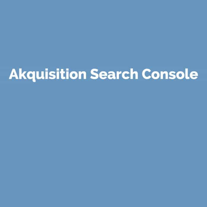 Akquisition Search Console   Glossar   perfecttraffic.de