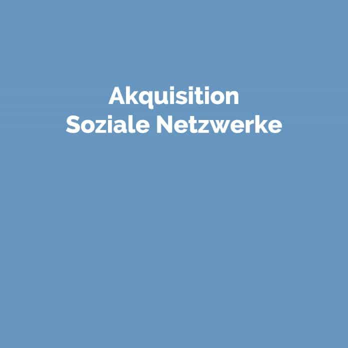 Akquisition Soziale Netzwerke | Glossar | perfecttraffic.de