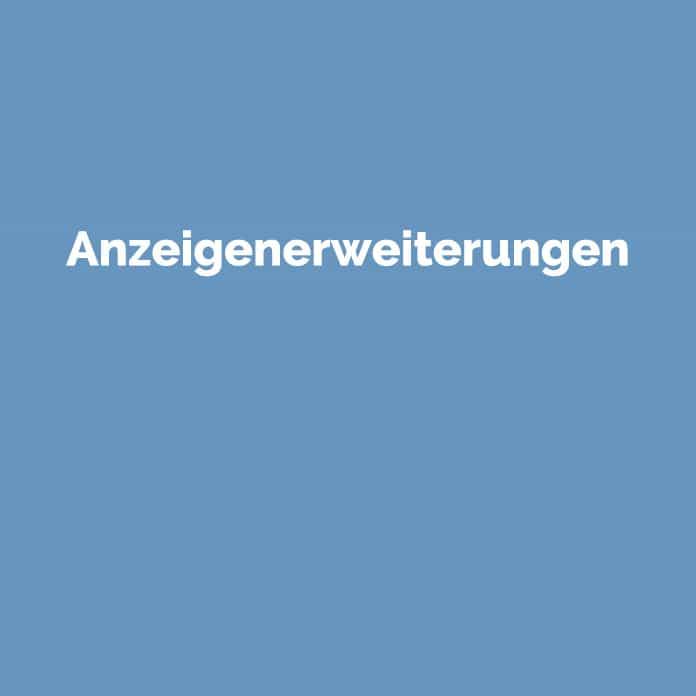 Anzeigenerweiterungen | Online Glossar | perfecttraffic.de