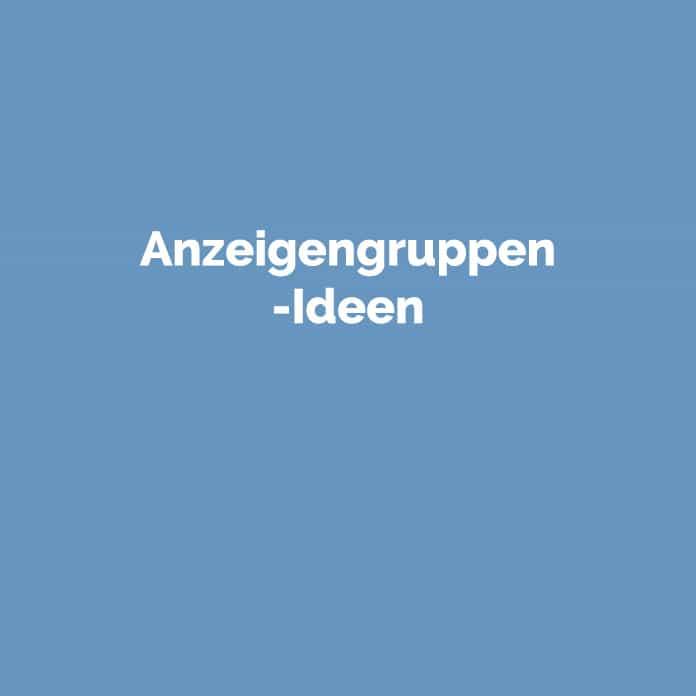 Anzeigengruppen-Ideen | Marketing Glossar | perfecttraffic.de