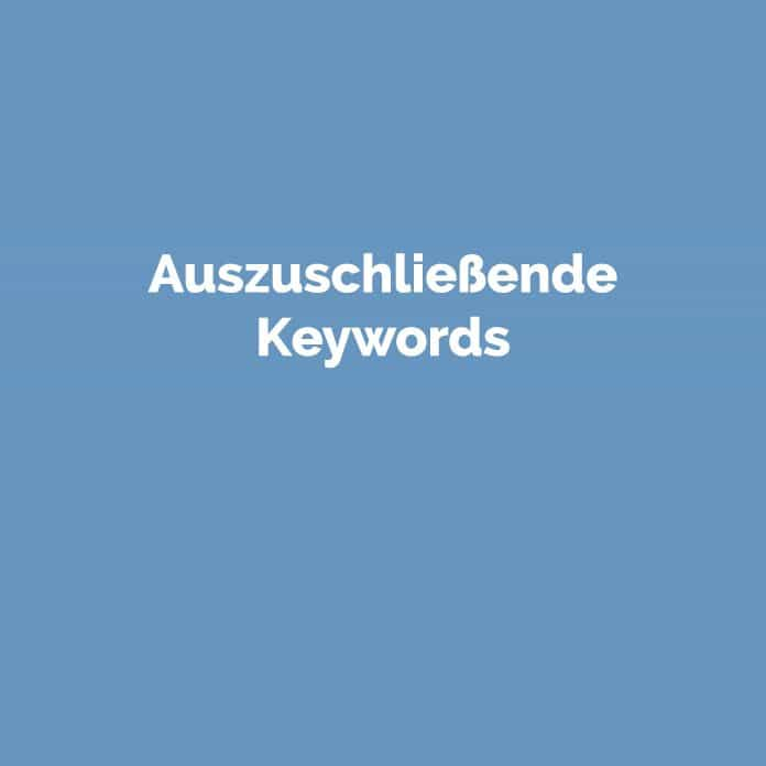Auszuschließende Keywords | Marketing Glossar | perfecttraffic.de