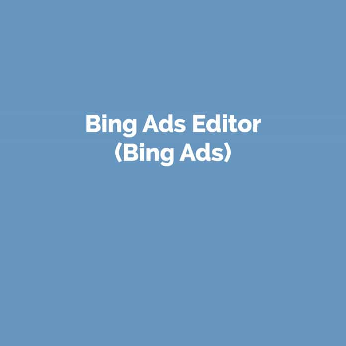 Bing Ads Editor | Online Marketing Glossar | perfecttraffic.de
