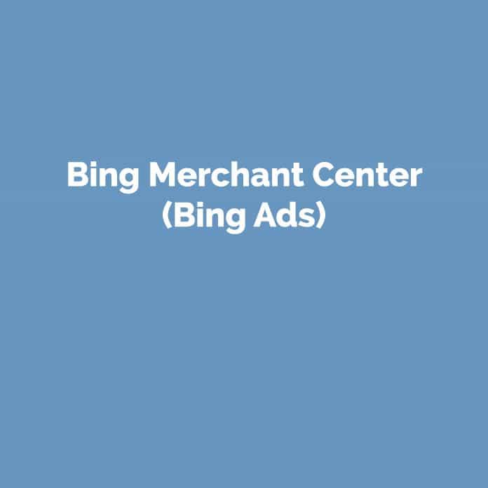 Bing Merchant Center | Online Glossar | perfecttraffic.de