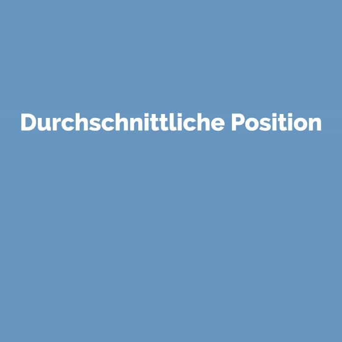 Durchschnittliche Position | Online Glossar | perfecttraffic.de