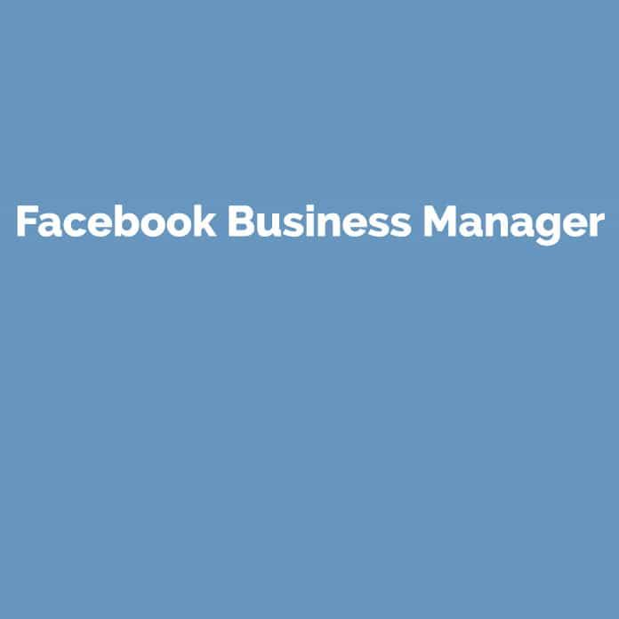 Facebook Business Manager | Online Glossar | perfecttraffic.de