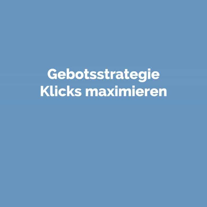 Gebotsstrategie Klicks maximieren | Glossar | perfecttraffic.de