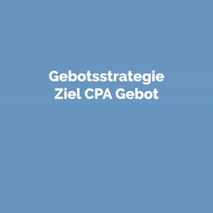 Gebotsstrategie Ziel CPA Gebot | Glossar | perfecttraffic.de