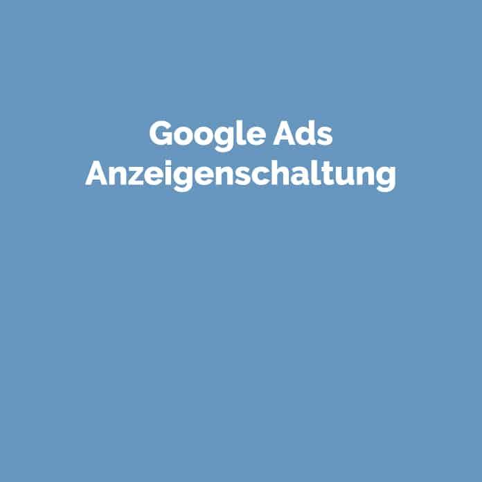 Google Ads Anzeigenschaltung | Glossar | perfecttraffic.de