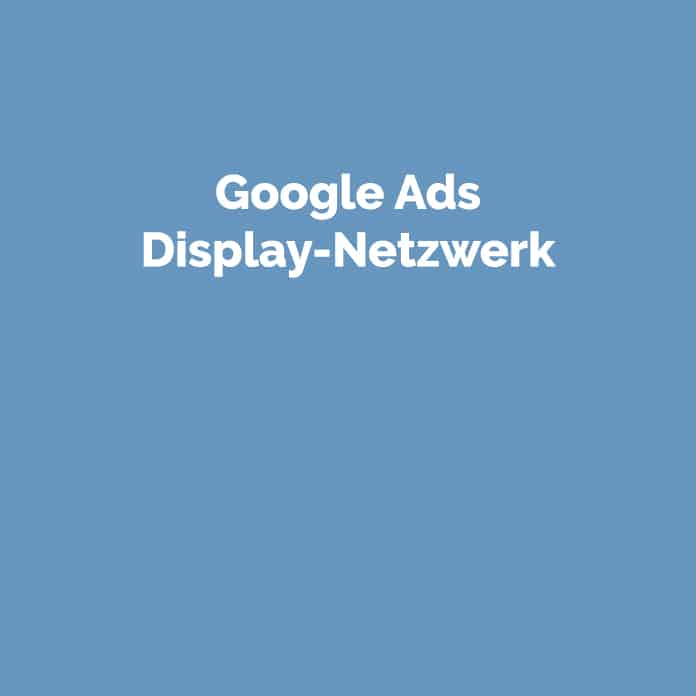 Google Ads Display-Netzwerk | Glossar | perfecttraffic.de
