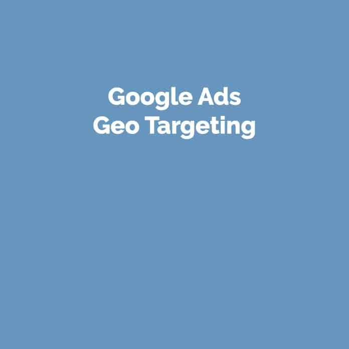 Google Ads Geo Targeting | Glossar | perfecttraffic.de