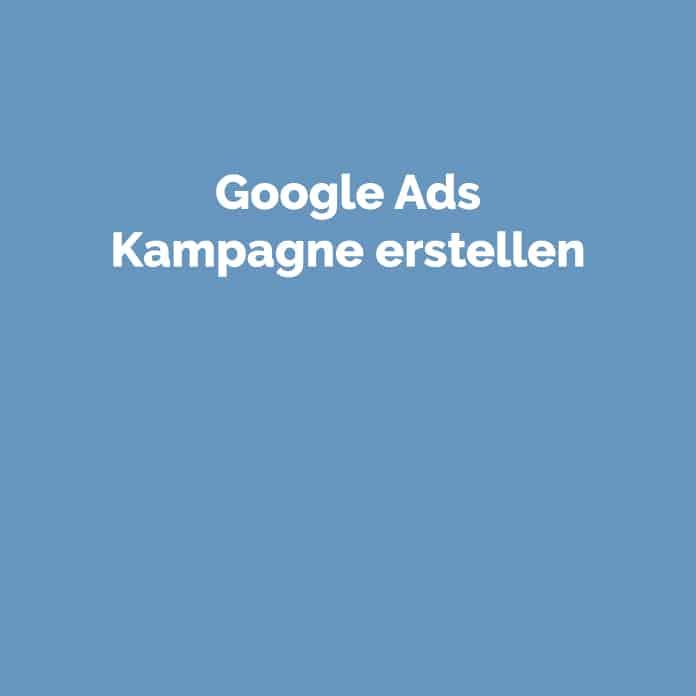 Google Ads Kampagne erstellen | Glossar | perfecttraffic.de