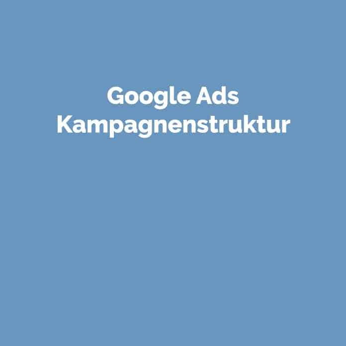 Google Ads Kampagnenstruktur | Glossar | perfecttraffic.de