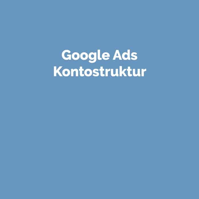 Google Ads Kontostruktur   Glossar   perfecttraffic.de