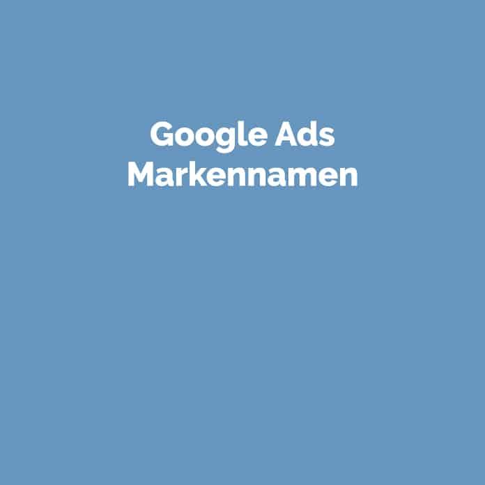 Google Ads Markennamen | Glossar | perfecttraffic.de