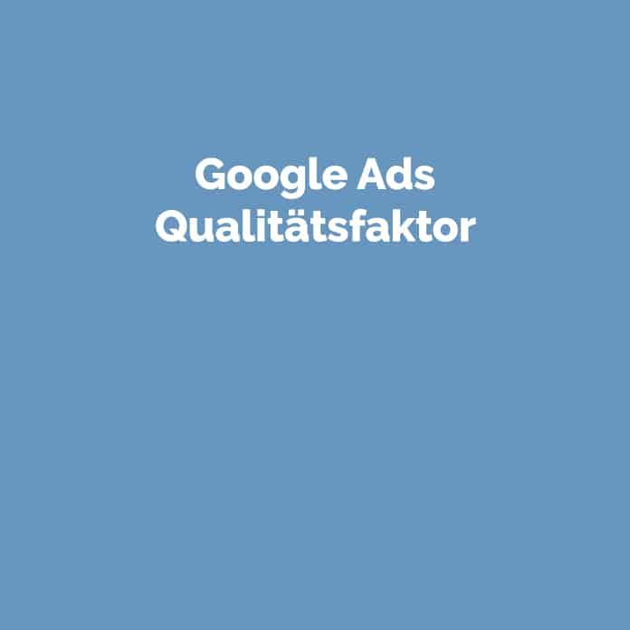 Google Ads Qualitätsfaktor | Glossar | perfecttraffic.de