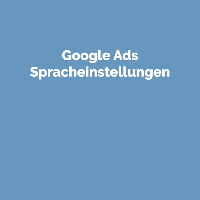 Google Ads Spracheinstellungen | Glossar | perfecttraffic.de