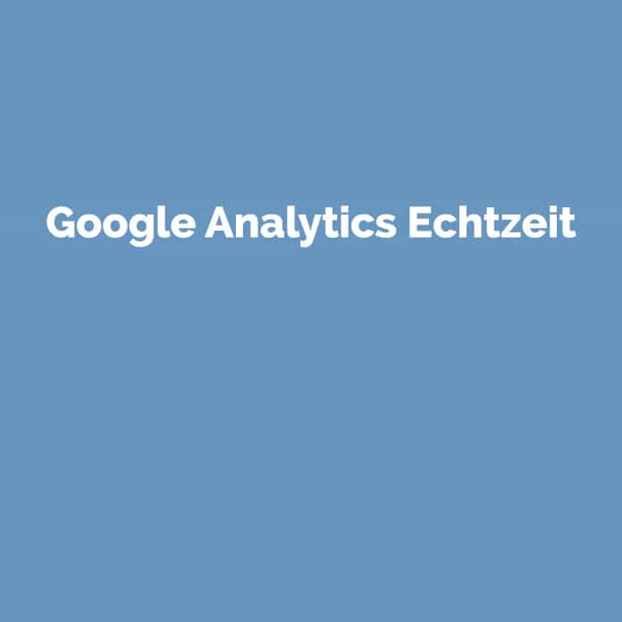 Google Analytics Echtzeit | Online Marketing | perfecttraffic.de