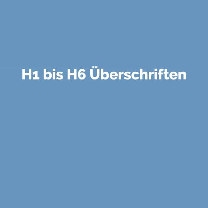 H1 bis H6 Überschriften | Online Glossar | perfecttraffic.de