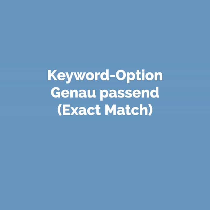 Keyword-Option Genau passend | Blog | perfecttraffic.de