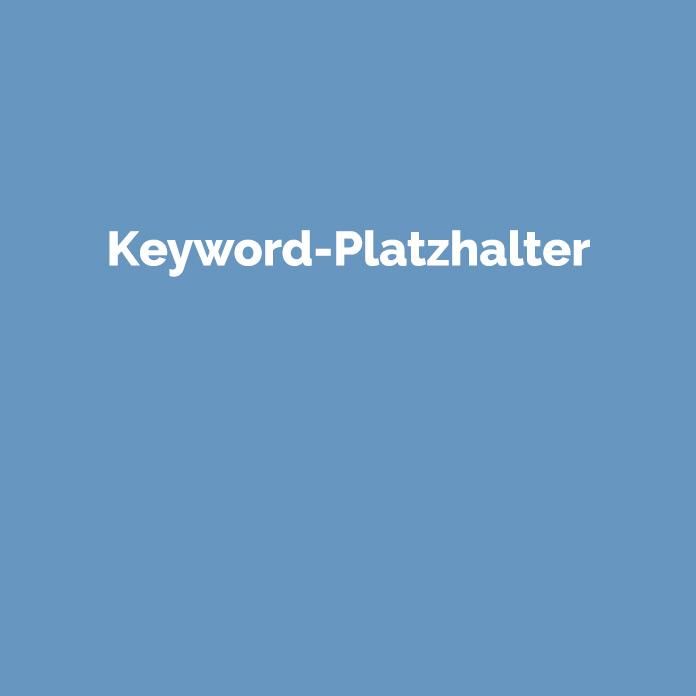 Keyword-Platzhalter | Online Glossar | perfecttraffic.de