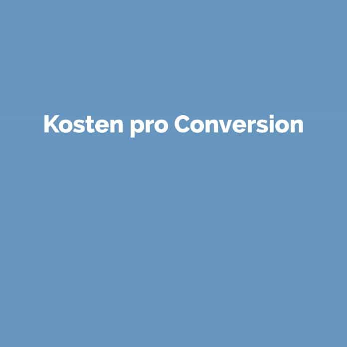 Kosten pro Conversion   Online Glossar   perfecttraffic.de