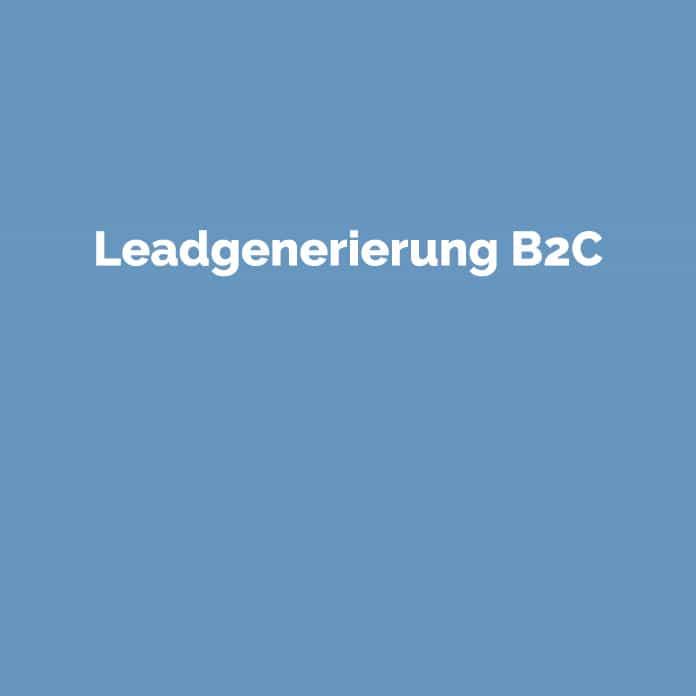 Leadgenerierung B2C | Online Glossar | perfecttraffic.de
