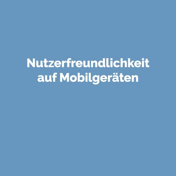 Nutzerfreundlichkeit Mobilgeräte | Glossar | perfecttraffic.de