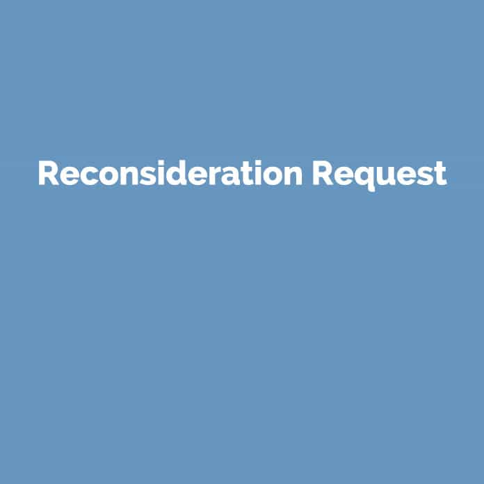 Reconsideration Request | Online Glossar | perfecttraffic.de