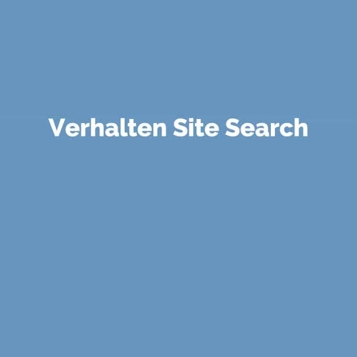 Verhalten Site Search | Online Glossar | perfecttraffic.de