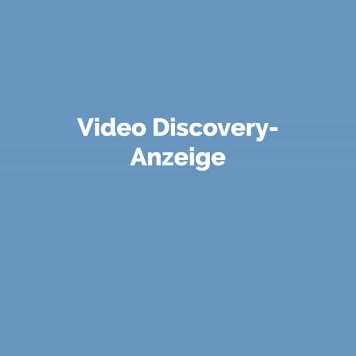 Video Discovery-Anzeige | Online Glossar | perfecttraffic.de