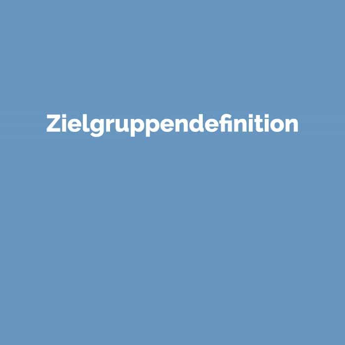 Zielgruppendefinition   Online Glossar   perfecttraffic.de
