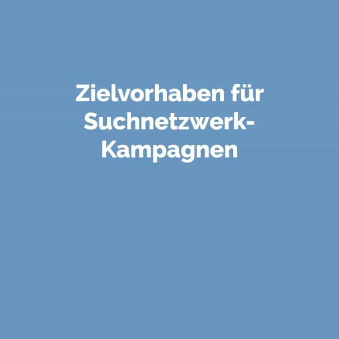 Zielvorhaben für Suchnetzwerk-Kampagnen   perfecttraffic.de