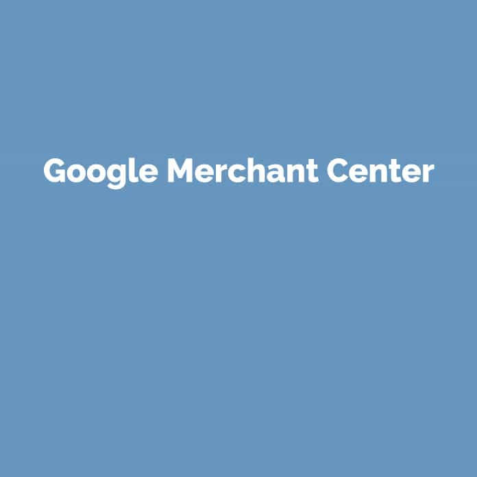 Google Merchant Center | Online Glossar | perfecttraffic.de