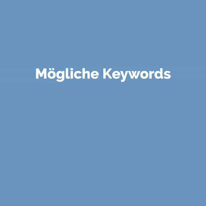 Mögliche Keywords | Online Marketing Glossar | perfecttraffic.de