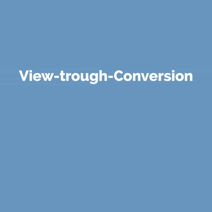 View-trough-Conversion | Online Glossar | perfecttraffic.de