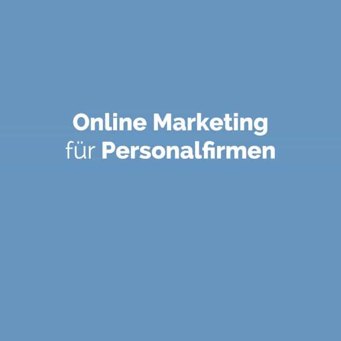 Online Marketing für Personalfirmen